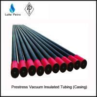 China High Quality Prestress Vacuum Insulated Tubing For Well Drilling on sale