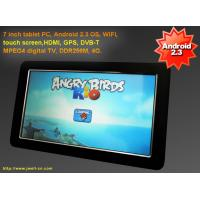 China Android 2.3 OS, WIFI, touch screen, DVB-T MPEG4 digital TV, DD, 7 inch tablet pc with GPS wholesale